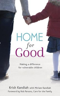 Home for Good: Making a Difference for Vulnerable Children / Digital original - eBook  -     By: Krish Kandiah