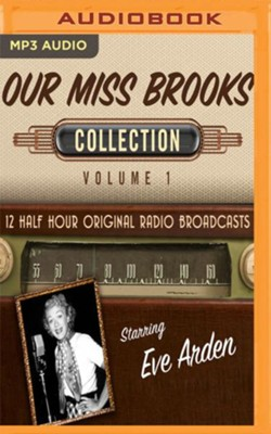 Our Miss Brooks Collection, Volume 1 - 12 Half-Hour Original Radio Broadcasts (OTR) on MP3-CD  -