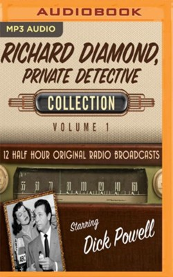 Richard Diamond, Private Detective Collection, Volume 1 - 12 Half-Hour Original Radio Broadcasts on MP3-CD  -