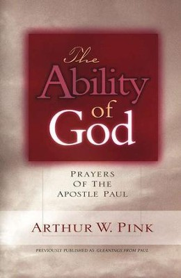 The Ability of God   -     By: A.W. Pink