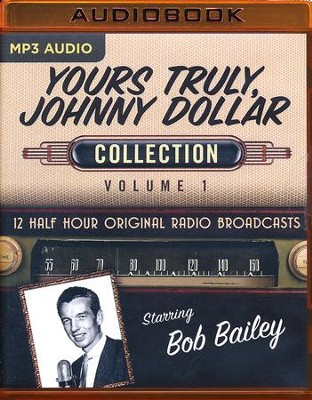 Yours Truly, Johnny Dollar Collection, Volume 1 - 12 Half-Hour Original Radio Broadcasts (OTR) on MP3-CD  -
