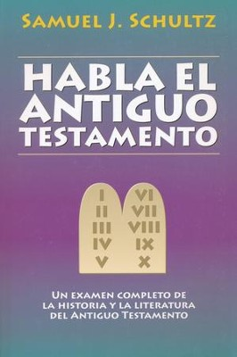 Habla el Antiguo Testamento  (The Old Testament Speaks)  -     By: Samuel J. Schultz