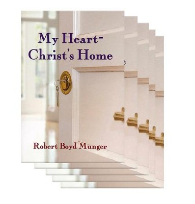 My Heart - Christ's Home, Pack of 5   -     By: Robert Boyd Munger