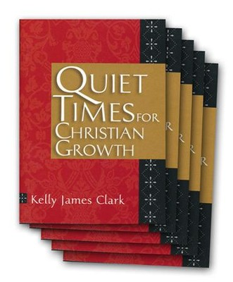 Quiet Times for Christian Growth, 5 Pack   -     By: Kelly James Clark