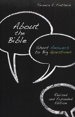 About the Bible: Short Answers to Big Questions (Revised and Expanded Edition)  -     By: Terence Fretheim