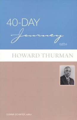 40-Day Journey with Howard Thurman  -     By: Howard Thurman