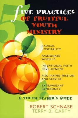 Five Practices of Fruitful Youth Ministries: A Youth Leader's Guide  -     By: Terry B. Carty
