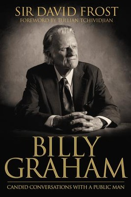 Billy Graham: Candid Conversations with a Public Man - eBook  -     By: David Frost