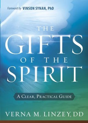Gifts of the Spirit: A Clear, Practical Guide - eBook  -     By: Verna M. Linzey