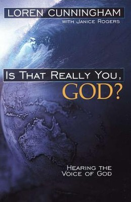 Is That Really You, God? Hearing the Voice of God   -     By: Loren Cunningham