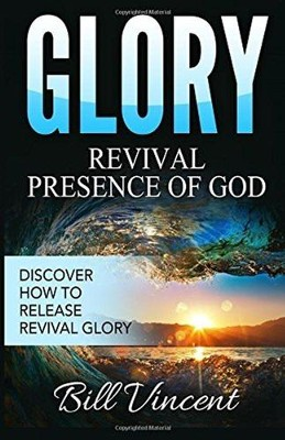 Glory: Revival Presence of God  -     By: Bill Vincent