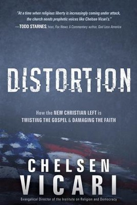 Distortion: How the New Christian Left is Twisting the Gospel and Damaging the Faith - eBook  -     By: Chelsen Vicari
