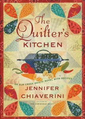 The Quilter's Kitchen, Elm Creek Quilts Series with Recipes  -     By: Jennifer Chiaverini