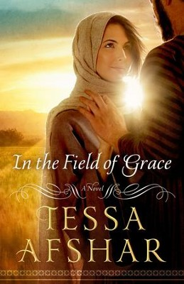 In the Field of Grace - eBook   -     By: Tessa Afshar