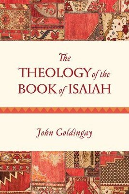 The Theology of the Book of Isaiah: Diversity and Unity - eBook  -     By: John E. Goldingay