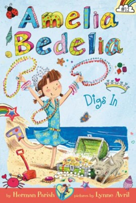 Amelia Bedelia Chapter Book #12: Amelia Bedelia Digs In  -