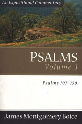 The Boice Commentary Series: Psalms, Volume 3 (107-150)   -     By: James Montgomery Boice