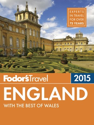 Fodor's England 2015: with the Best of Wales - eBook  -     By: Fodor's