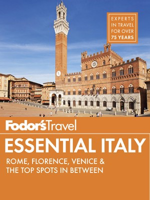 Fodor's Essential Italy: Rome, Florence, Venice & the Top Spots in Between - eBook  -     By: Fodor's