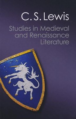 Studies in Medieval and Renaissance Literature   -     Edited By: Walter Hooper     By: C.S. Lewis
