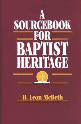 A Sourcebook for Baptist Heritage   -     By: H. Leon McBeth