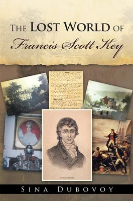 The Lost World of Francis Scott Key - eBook  -     By: Sina Dubovoy