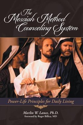 The Messiah Method Counseling System: Power-Life Principles for Daily Living - eBook  -     By: Marlin Lance