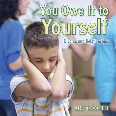 You Owe It to Yourself: Divorce and Relationships - eBook  -     By: Art Cooper