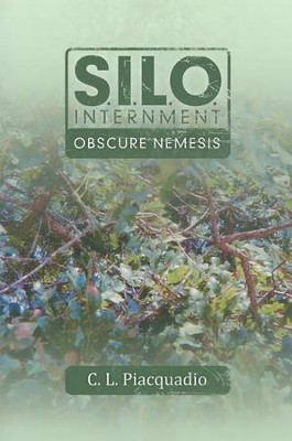 S.I.L.O. Internment Obscure Nemesis - eBook   -     By: C. Piacquadio