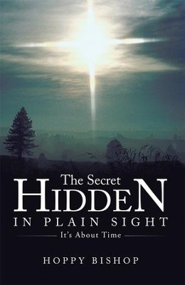 The Secret Hidden in Plain Sight: It's About Time - eBook  -     By: Hoppy Bishop