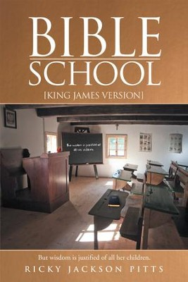 Bible School: [King James Version] - eBook  -     By: Ricky Pitts