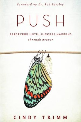 PUSH: Persevere Until Success Happens Through Prayer - eBook  -     By: Cindy Trimm