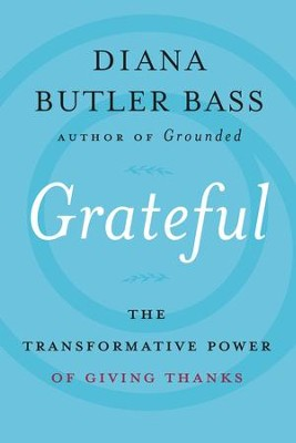 Grateful  -     By: Diana Butler Bass
