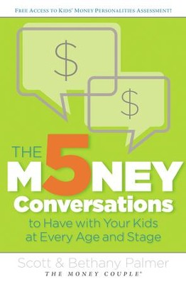 The 5 Money Conversations to Have with Your Kids at Every Age and Stage - eBook  -     By: Scott Palmer