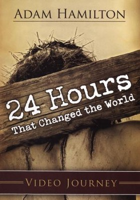 24 Hours That Changed the World, DVD with on-line Leader's  Guide  -     By: Adam Hamilton