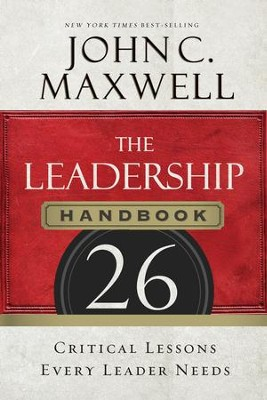 The Leadership Handbook: 26 Critical Lessons Every Leader Needs - eBook  -     By: John C. Maxwell
