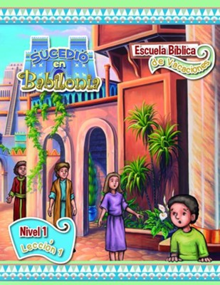 Sucedio en Babilonia: Hojas del Nivel 1 (It Happened in Babylon Spanish: Level 1 Student Lessons)  -     By: Sergio Schelske, Laura Monz&#243n, Ver&#243nica Sturtz
