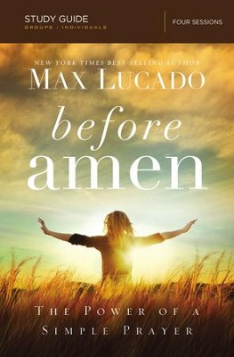 Before Amen Study Guide: The Power of a Simple Prayer - eBook   -     By: Max Lucado