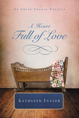 Heart Full of Love: An Amish Cradle Novella - eBook  -     By: Kathleen Fuller