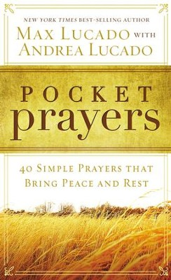 Pocket Prayers: 40 Simple Prayers that Bring Peace and Rest - eBook  -     By: Max Lucado