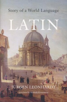 Latin: Story of a World Language  -     By: Jurgen Leonhardt