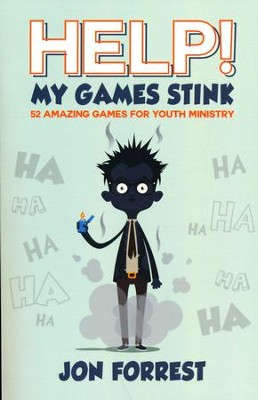 Help! My Games Stink  -     By: Jon Forrest