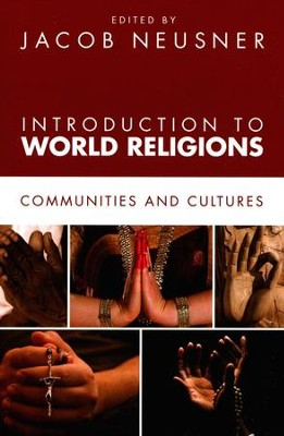 Introduction to World Religions  -     Edited By: Jacob Neusner     By: Jacob Neusner, ed.