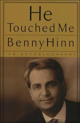 He Touched Me: An Autobiography   -     By: Benny Hinn
