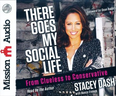 There Goes My Social Life: From Clueless to Conservative - unabridged audio book on CD  -     Narrated By: Stacey Dash     By: Stacey Dash