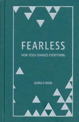 Fearless  -     By: George Wood