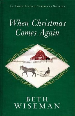 When Christmas Comes Again: An Amish Second Christmas Novella - eBook  -     By: Beth Wiseman