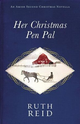 Her Christmas Pen Pal: An Amish Second Christmas Novella - eBook  -     By: Ruth Reid