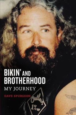 Bikin' and Brotherhood: My Journey - eBook  -     By: David Charles Spurgeon