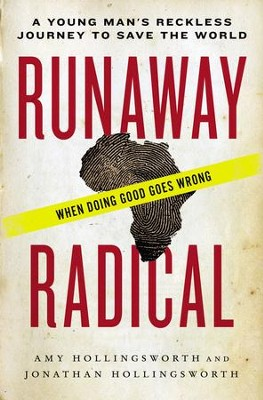Runaway Radical: A Young Man's Reckless Journey and the Uncertain Fate of a Generation Bent On Doing Good - eBook  -     By: Amy Hollingsworth